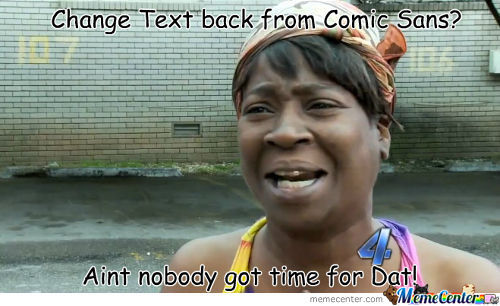 Aint Nobody Got Time For Text