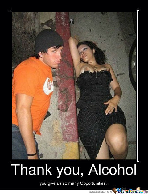Alcohol Is Bad For Ur Sex Health (Rapist = Opportunist)