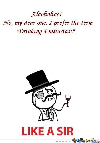 Alcoholic Like A Sir