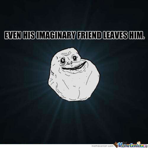 Always Will Be Forever Alone