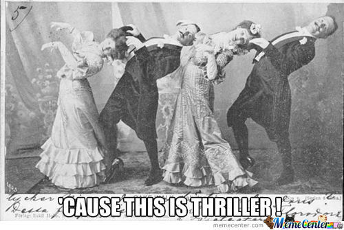 'cause This Is Thriller !