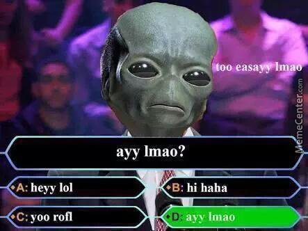 """what Does One Alien Say To The Other Alien After He Takes A Rip From The Bong?"""