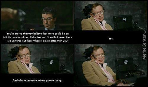And Here's Stephen Hawking