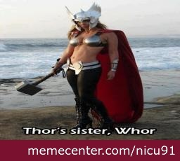 And Here I Present You Thor's Sister