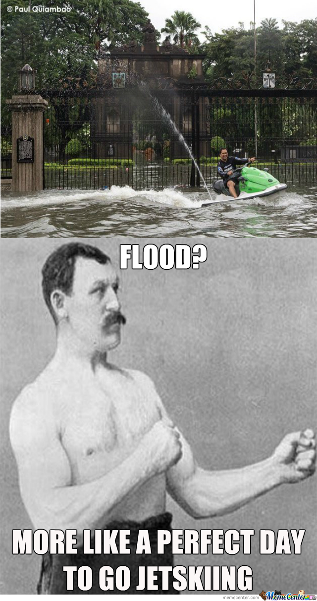 And Not A Single F*ck Was Given During The Flood