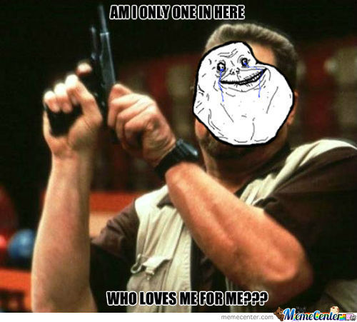 Angry Forever Alone