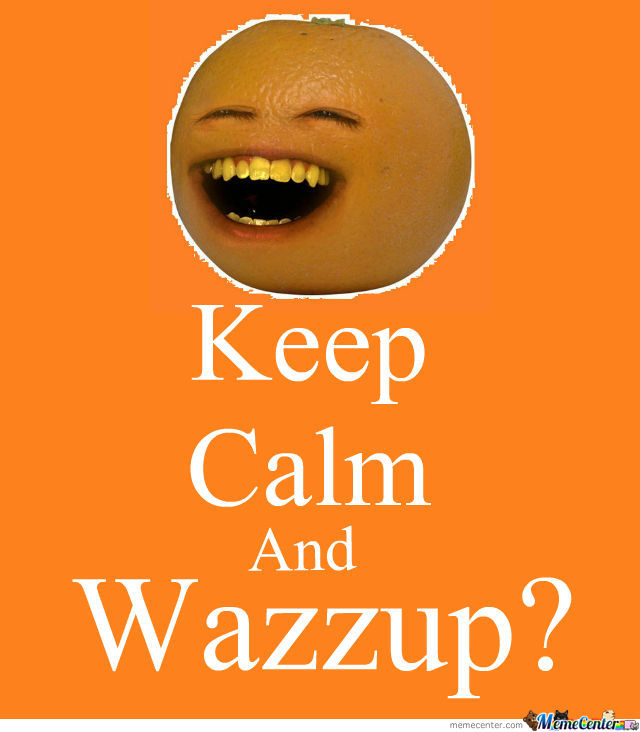Annoying Orange - Wazzup