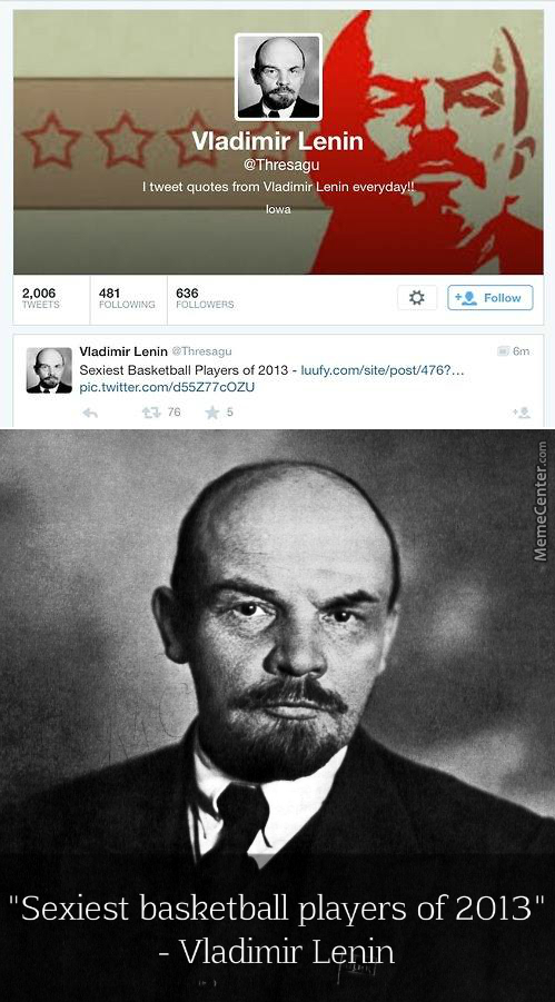 Another Deep, Meaningful Quote By Vladimir Lenin.