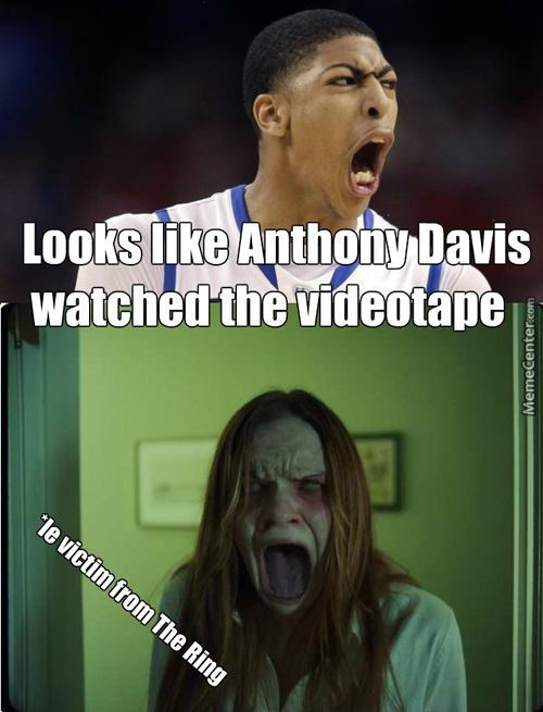 Anthony Davis Is Even Scarier Than The Ring :o
