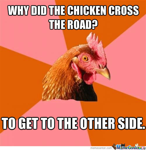 Anti-Joke Chicken At It`s Finest.