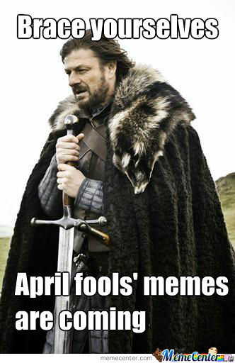 April Fools Jokes Are Coming