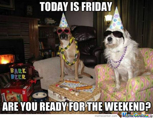 Are You Ready For The Weekend?