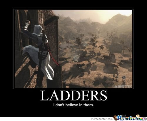Assassins They Don't Believe In Ladders