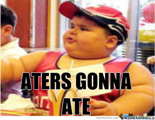 Aters Gonna Ate