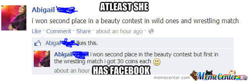 Atleast She Has Facebook
