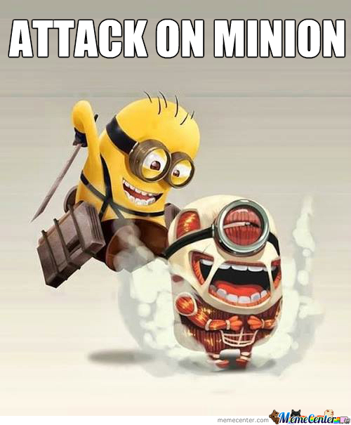 Attack On Minion!