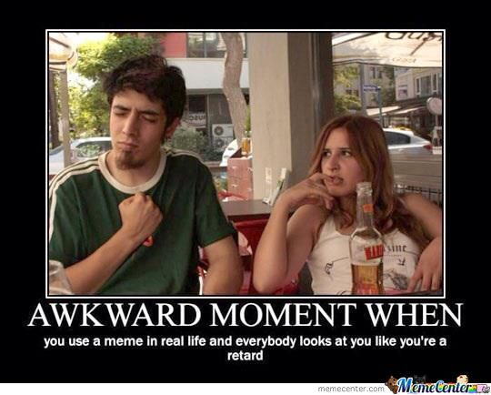 Awkward Moment When....