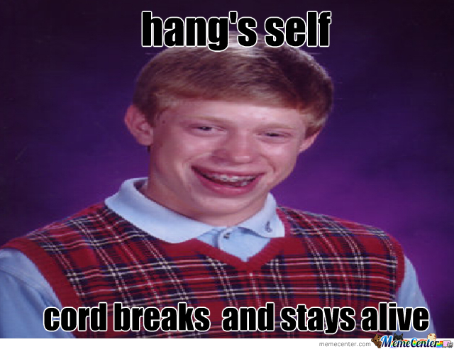 Bad Luck Brian - Suicide