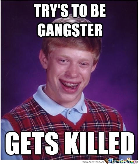 Bad Luck Brian #5