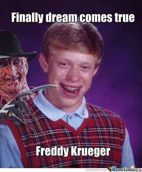 Bad Luck Brian's Dream