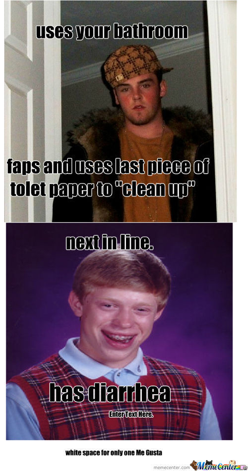 Bad Luck Brian And Scumbag Steve