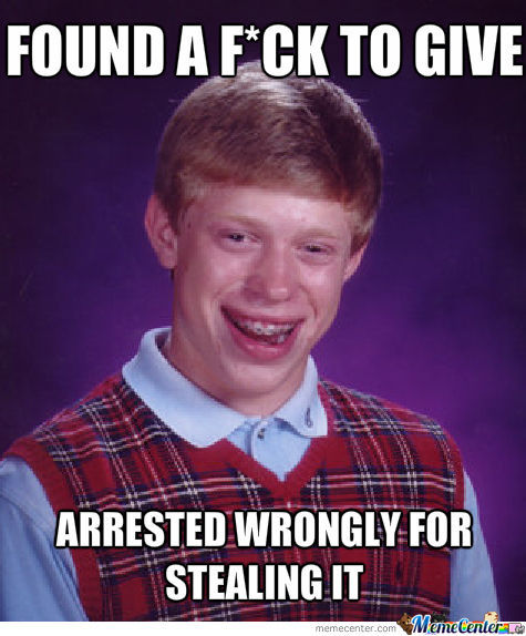Bad Luck Brian F*ck