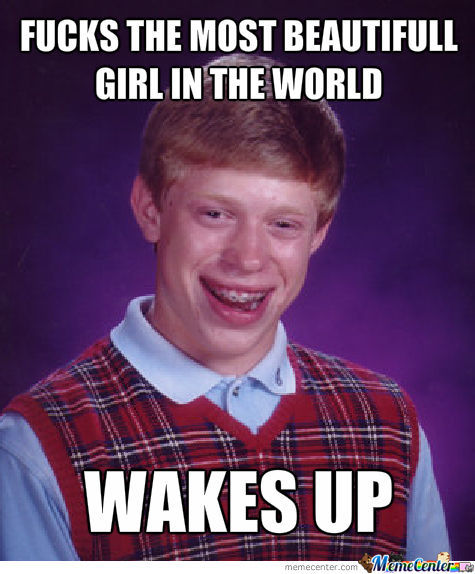 Bad Luck Brian Fucks A Girl... Or Does He?