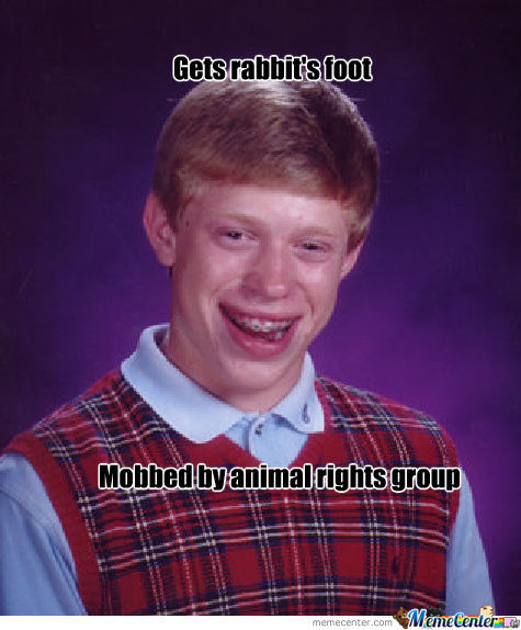 Bad Luck Brian Looks For Luck