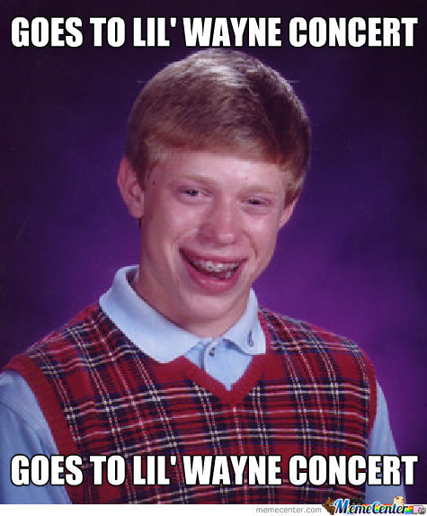 Bad Luck Brian Loves