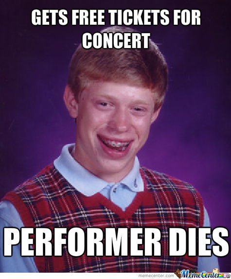 Bad Luck Brian On Concert