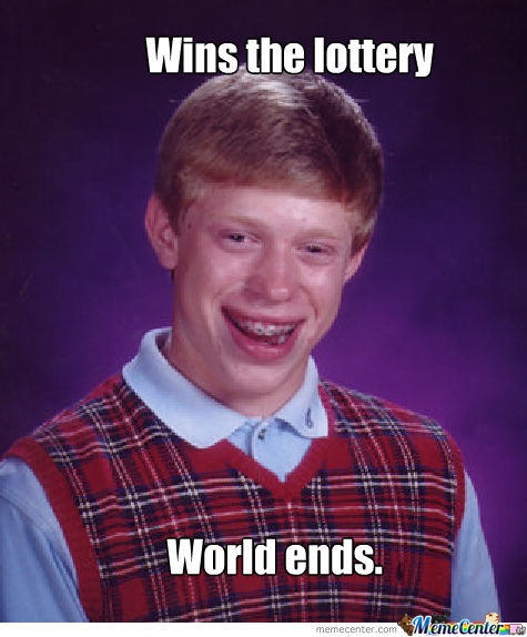 Bad Luck Brian On World Ending