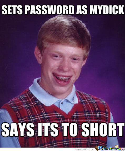 Bad Luck Brian Password
