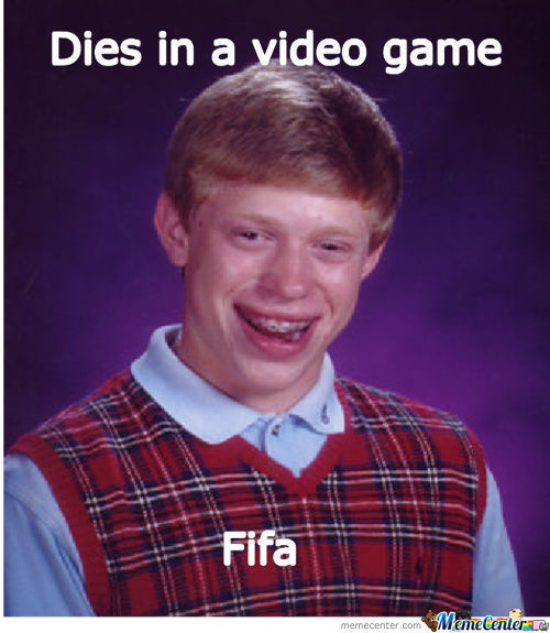 Bad Luck Brian Plays Fifa 13