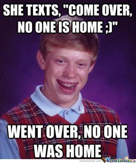Bad Luck Brian Strikes Again