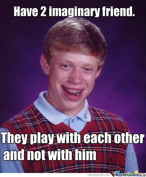 Bad Luck Brian Strikes Again !