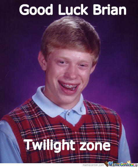 Bad Luck Brian Was So Close.