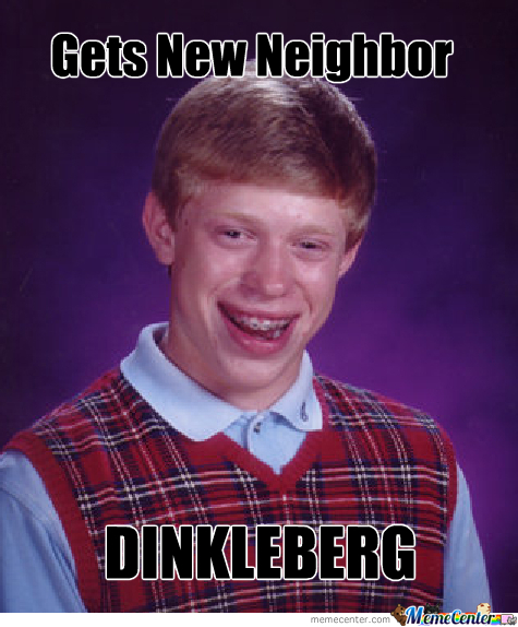 Bad Luck Brian's New Neighbor