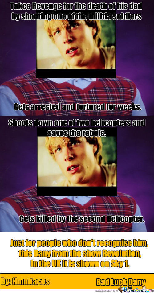 Bad Luck Dany