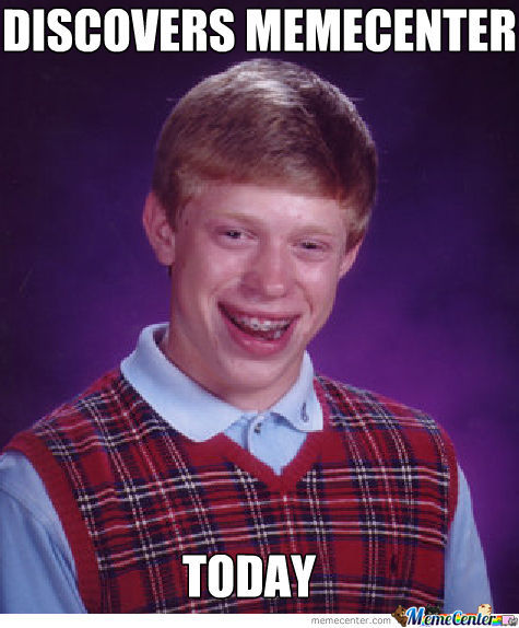 Bad Luck Meme-Ber Brian