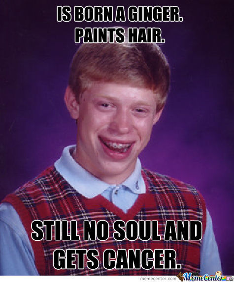 Bad Luck-Since-Birth Brian