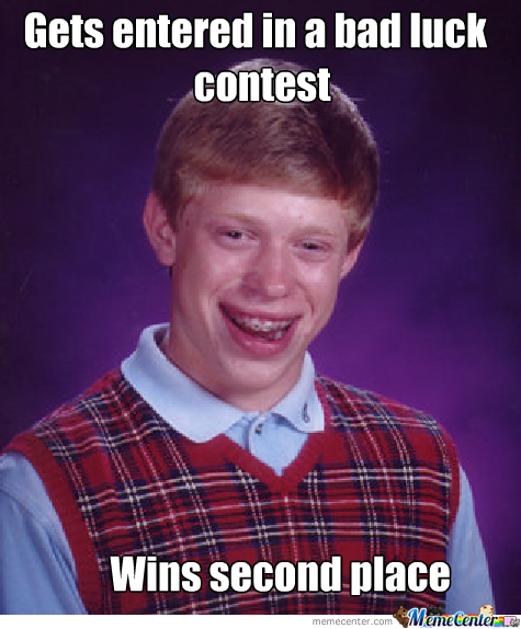 Bad Luck Strikes Again