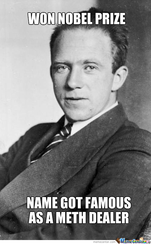 Bad Luck Werner Heisenberg.
