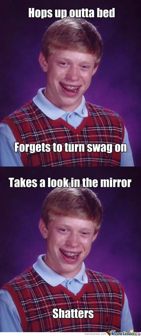 Bad Luck..