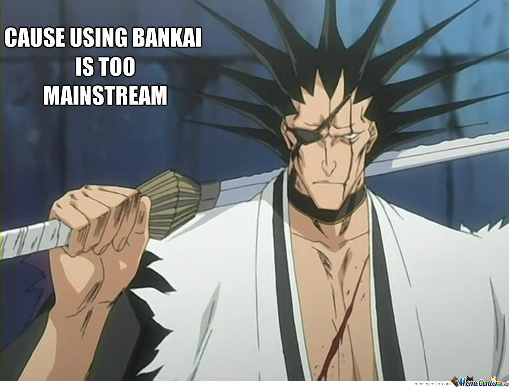 Bankai Is Too Mainstream