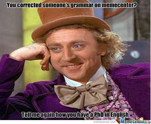 Because Fuck Grammar Nazis That's Why