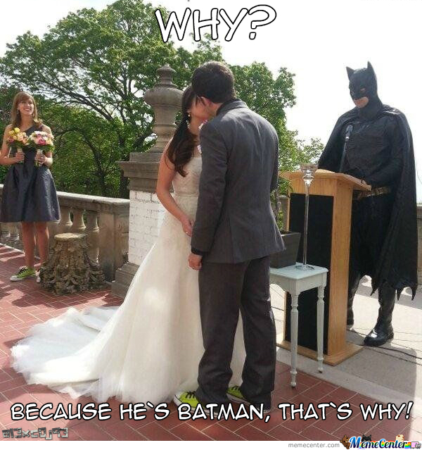 Because He`s Batman