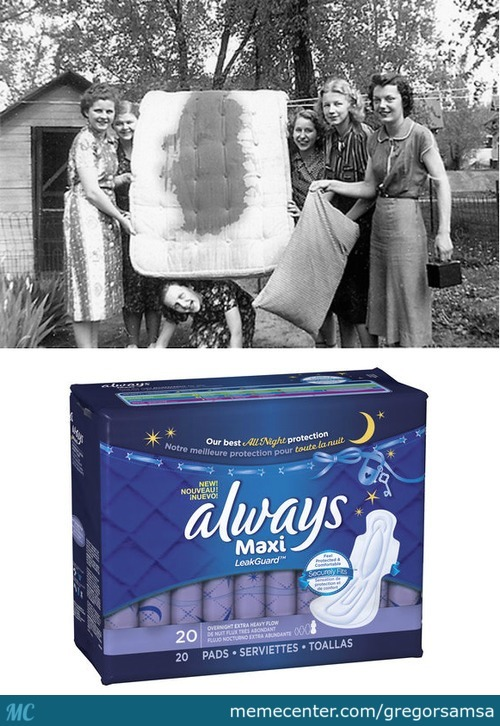Before Maxi Pads = Dark Times