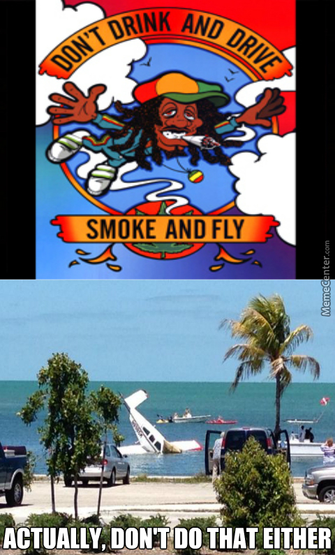 Being High Whily Flying Is Bad, Mkay