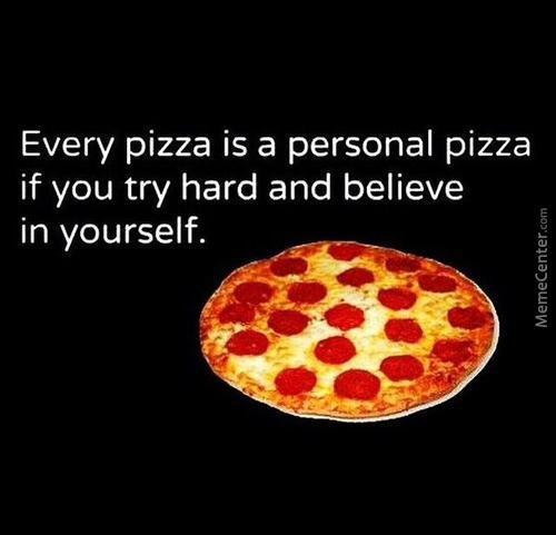 Belive In The Pizza
