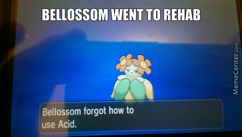 Bellossom Went To Rehab.